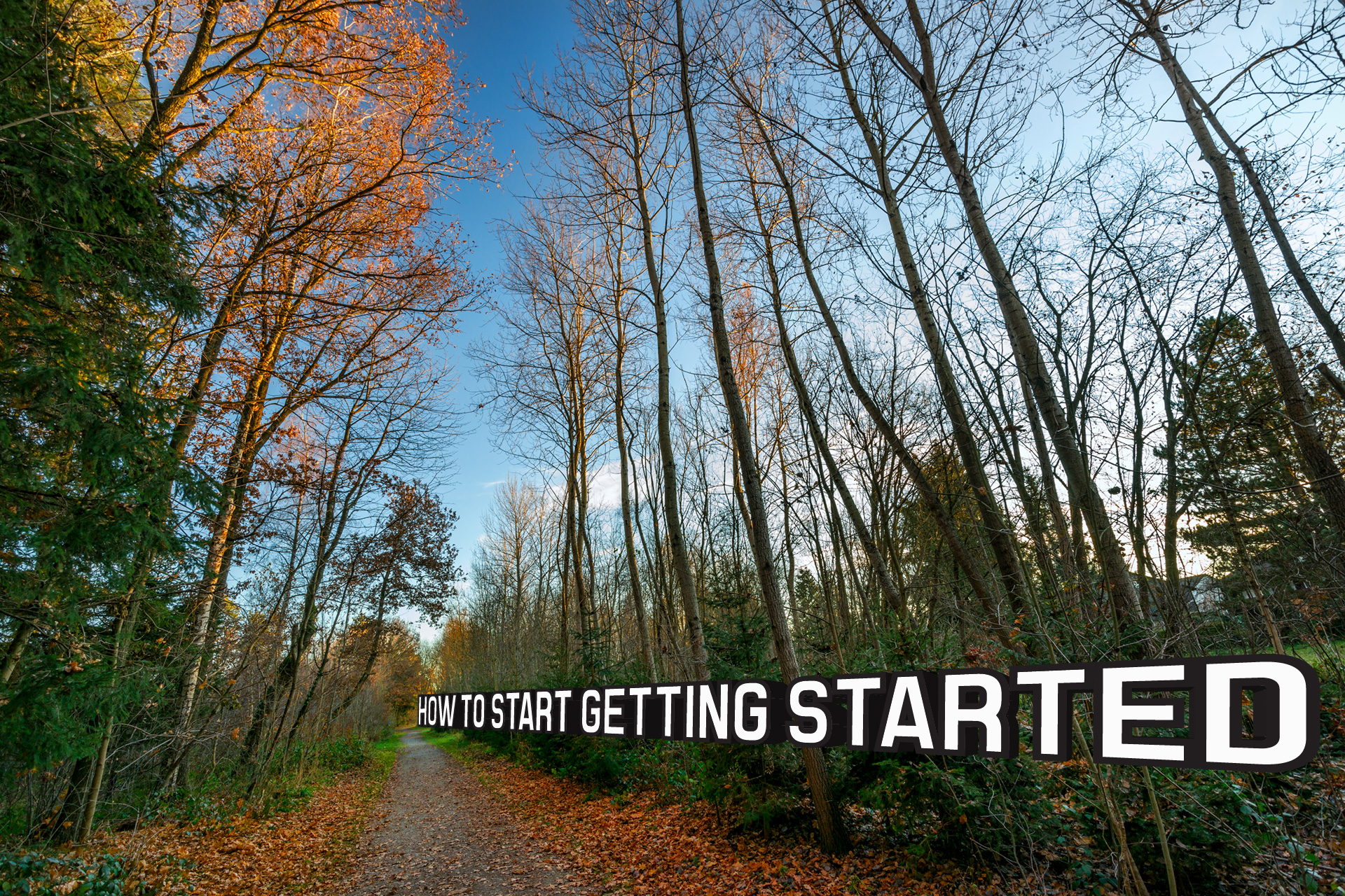 How to Start Getting Started